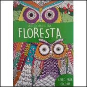 As Cores Da Floresta: Livro Para Colorir - Ciranda Cultural