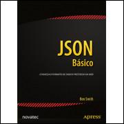 Json Básico Conheça o Formato de Dados Preferido da Web