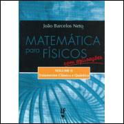 Matemática Para Físicos - Com Aplicações Vol.2 Tratamentos