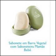 Sabonete em Barra Vegetal com Saboneteira Mamãe Bebê - 100g