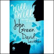 Will & Will - Um Nome, Um Destino - John Green e David Levithan