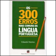 Os 300 Erros Mais Comuns da Língua Portuguesa