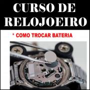 CURSO EM PEN DRIVE PARA TROCAR PILHAS DE RELÓGIOS