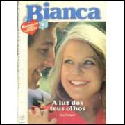 A Luz dos Teus Olhos - Bianca Romances Com Coração
