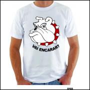 Camisa Vai Encarar ? Engraçada Sátira