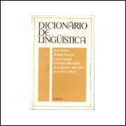 Dicionario De Linguistica / Jean Dubois; Mathee Giacomo; Louis Guespin E Outros / 10867