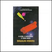 A Vida O Universo E Tudo Mais - Mochileiro Das Galaxias Vol 3 / Douglas Adams / 10987
