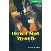How I Met Myself / David A Hill / 2455