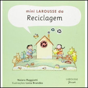 Livro Mini Larousse Da Reciclagem Naiara Raggiotti