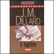 O Fugitivo / J M Dillard / 11767