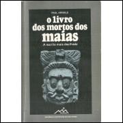 O Livro Dos Mortos Dos Maias / Paul Arnold / 11775