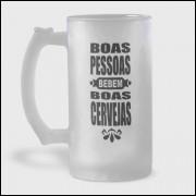 Caneca de Chopp - Boas Pessoas Bebem Boas Cervejas - Vidro Jateado 475ml