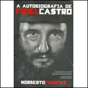 A Autobiografia De Fidel Castro / Norberto Fuentes / 11801