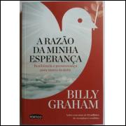 A Razão da Minha Esperança Billy Graham