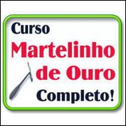 MARTELINHO DE OURO - CURSO Completo em Vídeo Aulas