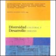 Diversidad Cultural Y Desarrollo Urbano ***