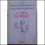 Marguerite Yourcenar A Obra Em Negro Grandes Sucessos Da Lit