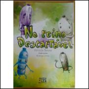Patricia Senna No Reino Descartavel Editora Prazer De Ler
