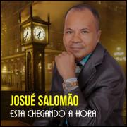 ESTA CHEGANDO A HORA - JOSUÉ SALOMÃO