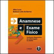 Anamnese e Exame Físico - Av Diag de Enf  Adulto - 3 Ed 2015