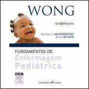 Wong - Fundamentos de Enfermagem Pediátrica - 9ª Ed. 2014
