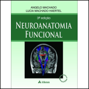 Ebook Neuroanatomia Funcional - Angelo Machado 3ª Ed